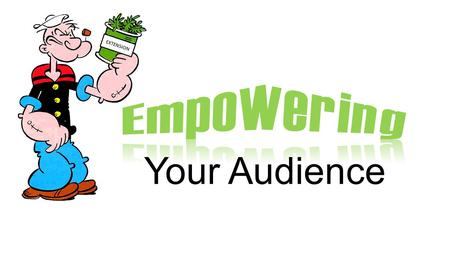 "Your Audience EXTENSION. ""While we cannot give people power and we cannot make them empowered, we can provide opportunities, resources and support that."