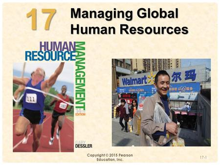 4-17 Copyright © 2015 Pearson Education, Inc. 17-1 Managing Global Human Resources.
