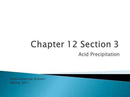 Acid Precipitation Environmental Science Spring 2011.