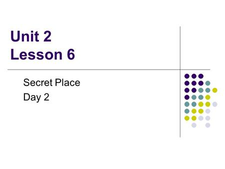 Unit 2 Lesson 6 Secret Place Day 2. What We Will Review Compound words are made up of two words that help you understand the meaning of the word The suffix.