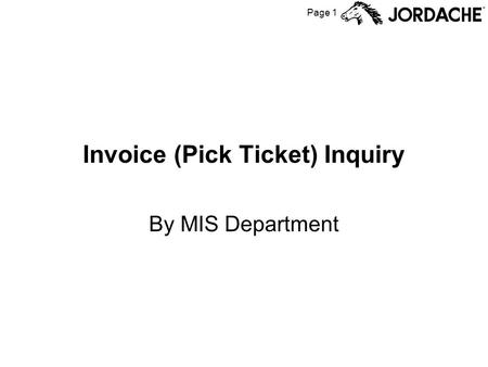 Page 1 Invoice (Pick Ticket) Inquiry By MIS Department.