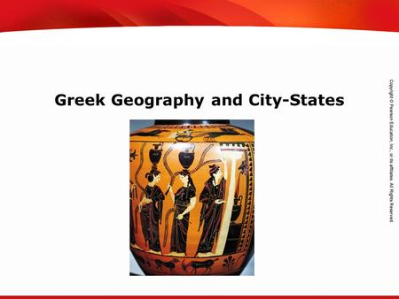 TEKS 8C: Calculate percent composition and empirical and molecular formulas. Greek Geography and City-States.