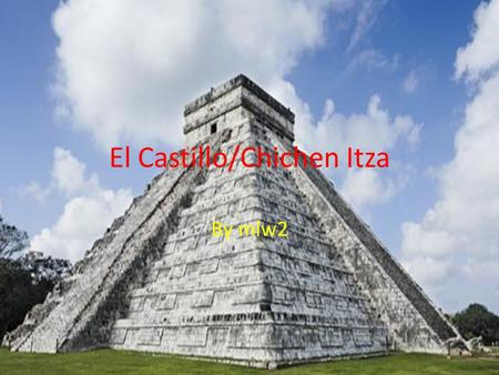 El Castillo/Chichen Itza By mlw2. Map Location El Castillo is located at 20 degrees about north longitude and about 88 degrees west latitude, also it`s.