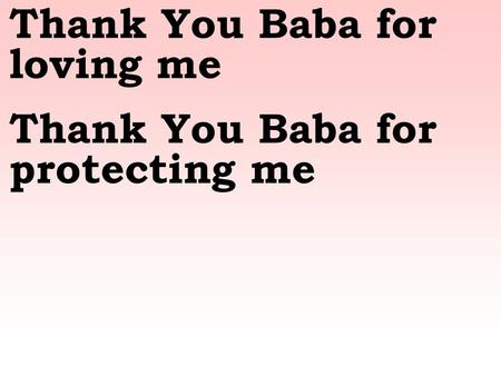 Thank You Baba for loving me