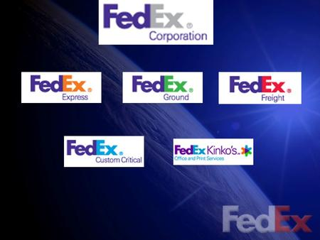 FedEx Corporation Operate independently, compete collectively and manage collaboratively.""