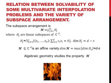 RELATION BETWEEN SOLVABILITY OF SOME MULTIVARIATE INTERPOLATION PROBLEMS AND THE VARIETY OF SUBSPACE ARRANGEMENT.