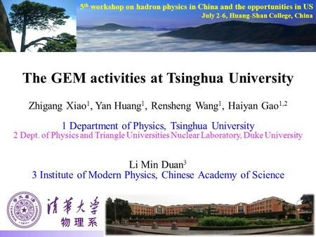 The GEM activities at Tsinghua University Zhigang Xiao 1, Yan Huang 1, Rensheng Wang 1, Haiyan Gao 1,2 1 Department of Physics, Tsinghua University 2 Dept.