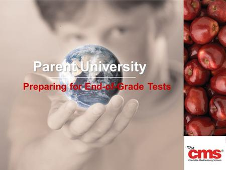 Parent University Preparing for End-of-Grade Tests.
