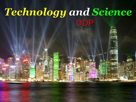 Technology and Science DDP. Key Terms Science Science Technology Technology Engineer Engineer Invention Invention Product Product Solution Solution Innovation.