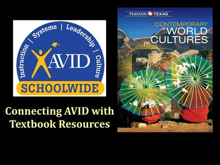 Connecting AVID with Textbook Resources. Why is this important? Each publishing company tends to use different terminology. Each subject in a school tends.