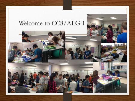 Welcome to CC8/ALG 1. About Me Parent (16 years) Mathematics Educator (19 years) BLMS – 2 nd Year Washington (2 years) Publications: Co-Author Accelerated.