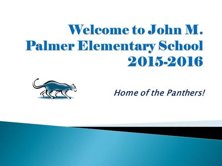 Home of the Panthers!.  Mr. Ray is the Principal  Ms. Dixon is the Assistant Principal.
