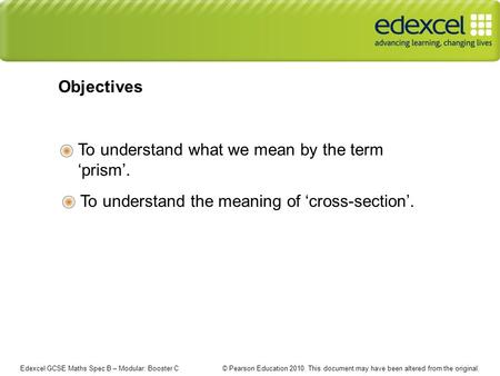 Edexcel GCSE Maths Spec B – Modular: Booster C © Pearson Education 2010. This document may have been altered from the original. To understand what we mean.