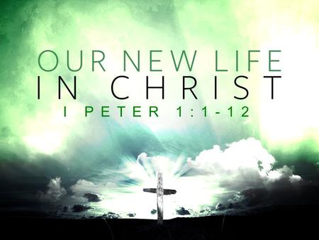 I PETER 1:1-12. There are benefits to being related to the King.