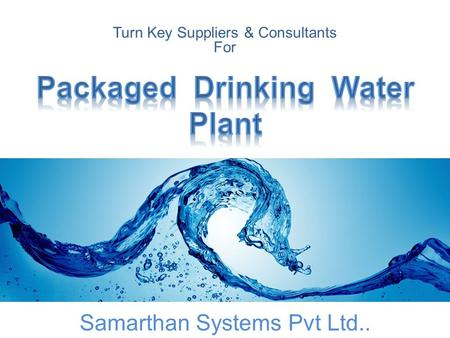 Turn Key Suppliers & Consultants For Samarthan Systems Pvt Ltd..