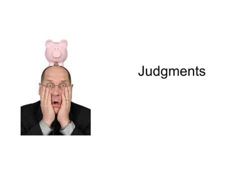 "Judgments. Act quickly? Most states, the order of judgment remains in effect for 10 years If not renewed, it expires and becomes a ""nullity."""