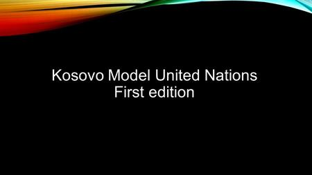 Kosovo Model United Nations First edition. Kosovo Model United Nations (KMUNA) KMUNA, an informal educational platform aiming to enhance public education.