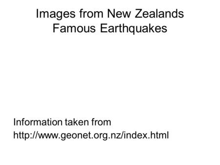 Images from New Zealands Famous Earthquakes Information taken from