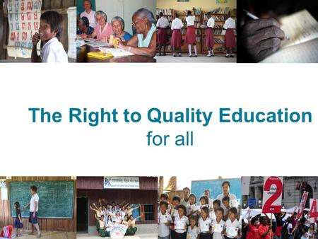 The Right to Quality Education for all. Education, in order to promote dignity for every person, has always been of the utmost importance to the Society.