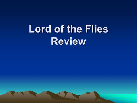 Lord of the Flies Review Main Characters Ralph Piggy leader, responsible, common sense orderly, intelligent, logical, rational, vulnerable Jack Simon.