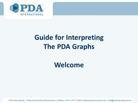 Guide for Interpreting The PDA Graphs Welcome. The following point will help PDA Analysts in carrying out Deep and detailed analysis of the PDA Graphs.