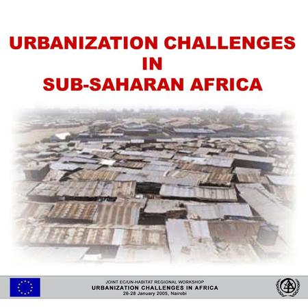 URBANIZATION CHALLENGES IN SUB-SAHARAN AFRICA