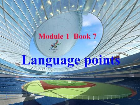 Language points Module 1 Book 7. 1.put v. 1) 做成,放置,委托,加诸 It's time to put an end to the meeting. You won't succeed with the work if you don't put your.