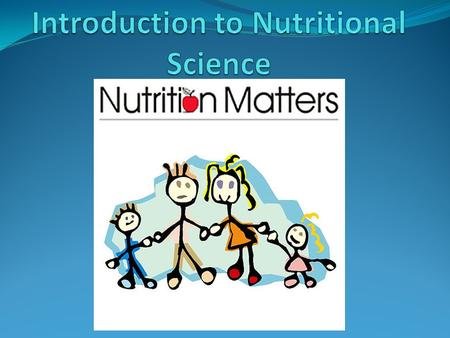 Nutritional Science A nutrient is a chemical that an organisms needs to live or grow. The organism cannot produce this chemical on its own. It must be.