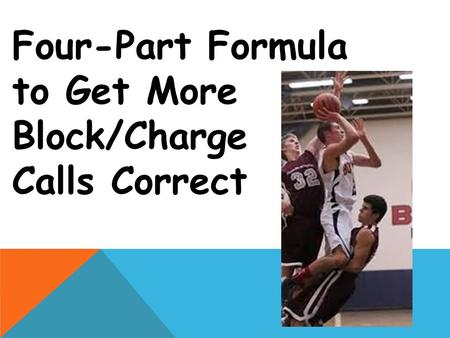 Four-Part Formula to Get More Block/Charge Calls Correct.