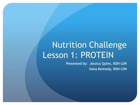 Nutrition Challenge Lesson 1: PROTEIN