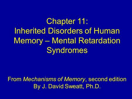 Inherited Disorders of Human Memory – Mental Retardation Syndromes