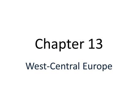 Chapter 13 West-Central Europe. The plain that stretches from the Atlantic into Eastern Europe The North European Plain.