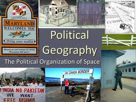 The Political Organization of Space Political Geography.