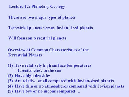 Overview of Common Characteristics of the Terrestrial Planets (1)Have relatively high surface temperatures - Located close to the sun (2) Have high densities.