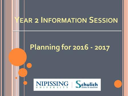Y EAR 2 I NFORMATION S ESSION Planning for 2016 - 2017.