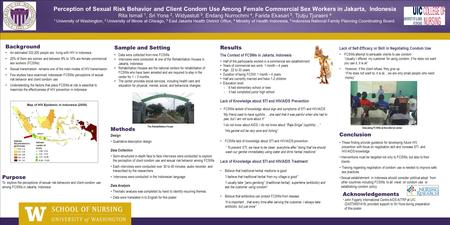 Perception of Sexual Risk Behavior and Client Condom Use Among Female Commercial Sex Workers in Jakarta, Indonesia Rita Ismail 1, Sri Yona 2, Widyastuti.