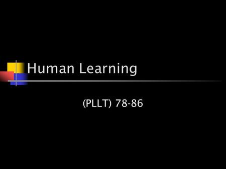 Human Learning (PLLT) 78-86. Mention the 4 aspects that you need to take into account before teaching something to your students.