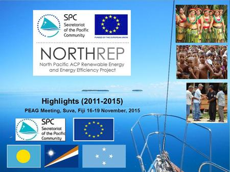 Highlights (2011-2015) PEAG Meeting, Suva, Fiji 16-19 November, 2015.