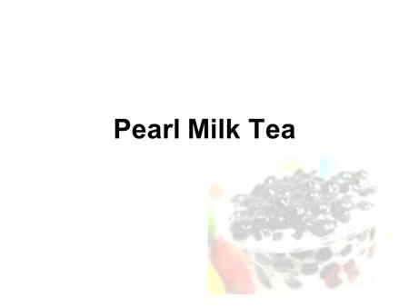 Pearl Milk Tea. History There are two shops that claim to be the creators of pearl milk tea. One is Chun Shui Tang tea-house in Taichung, Taiwan. Although.