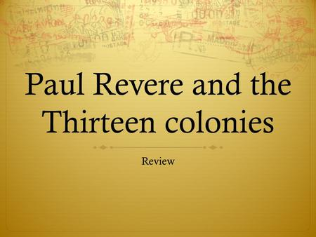 Paul Revere and the Thirteen colonies Review. What is an immigrant?  A. A person who stays in one place.  B. A person who lives in a country.  C. A.