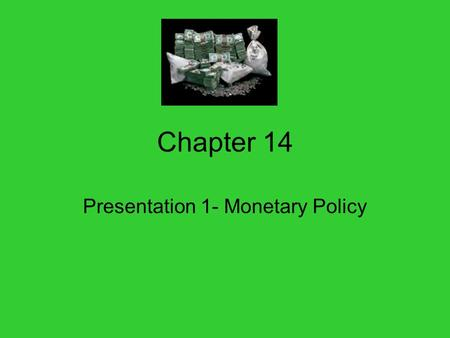 Chapter 14 Presentation 1- Monetary Policy. Ways the Fed Controls the Money Supply 1. Open Market Operations (**Most used) 2. Changing the Reserve Ratio.