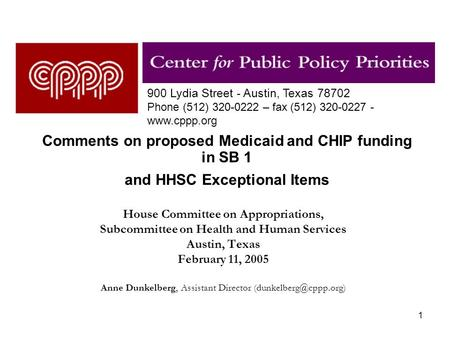 1 Comments on proposed Medicaid and CHIP funding in SB 1 and HHSC Exceptional Items House Committee on Appropriations, Subcommittee on Health and Human.