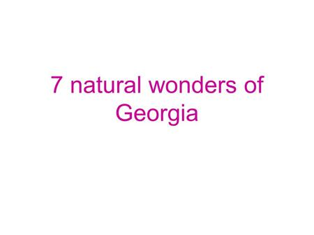 7 natural wonders of Georgia. Amicalola Falls State Park It is 829 acre It is 729-foot waterfall It is in Dawsonville, Georgia.