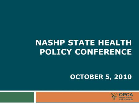 NASHP STATE HEALTH POLICY CONFERENCE OCTOBER 5, 2010.