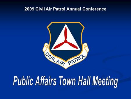 2009 Civil Air Patrol Annual Conference. Today's Program Updates from CAP/PA and NHQ/PA Updates from CAP/PA and NHQ/PA Open Forum Open Forum Please hold.