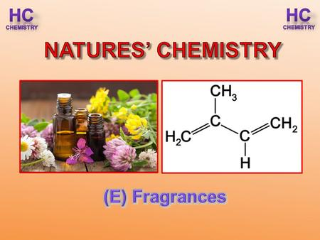 Key area: Fragrances Overview In this section, learn about the chemistry of terpenes and essential oils, key components of fragrances.
