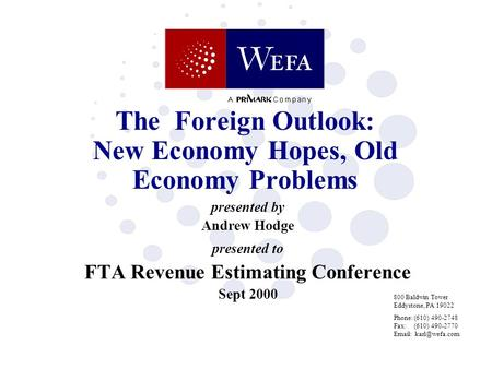 The Foreign Outlook: New Economy Hopes, Old Economy Problems presented by Andrew Hodge presented to FTA Revenue Estimating Conference Sept 2000 800 Baldwin.
