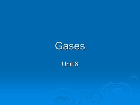 Gases Unit 6. Kinetic Molecular Theory  Kinetic energy is the energy an object has due to its motion.  Faster object moves = higher kinetic energy 