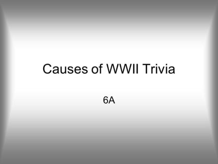 Causes of WWII Trivia 6A. Which sequence of events shows the gradual change in American policy from neutrality to involvement in World War II in the correct.