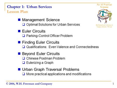 Chapter 1: Urban Services Lesson Plan Management Science  Optimal Solutions for Urban Services Euler Circuits  Parking-Control Officer Problem Finding.